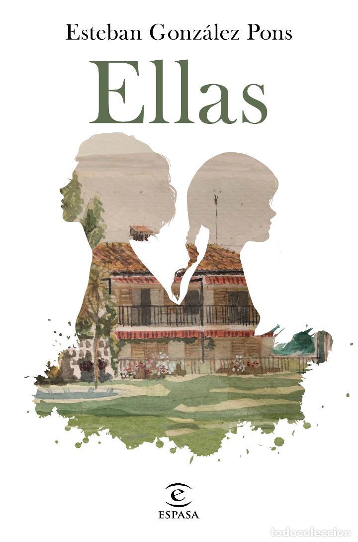 ELLAS. ESTEBAN GONZÁLEZ PONS (Libros Nuevos - Narrativa - Literatura Española)