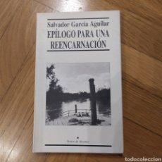 Libros: EPÍLOGO PARA UNA REENCARNACIÓN. DEDICATORIA DEL AUTOR. SALVADOR GARCÍA AGUILAR. Lote 194739981