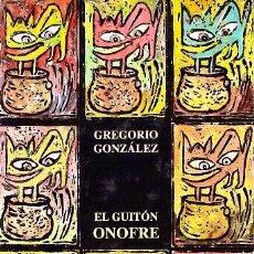 Libros: EL GUITÓN ONOFRE. GREGORIO GONZÁLEZ. Lote 194987392