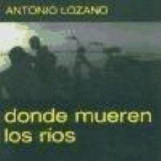 Libros: DONDE MUEREN LOS RIOS. Lote 195359801
