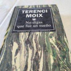 Libros: NO DIGAS QUE FUE UN SUEÑO. Lote 195400696