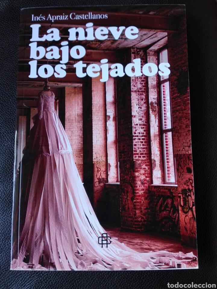 INÉS APRAIZ CASTELLANOS LA NIEVE BAJO LOS TEJADOS. LIBRO NUEVO (Libros Nuevos - Narrativa - Literatura Española)
