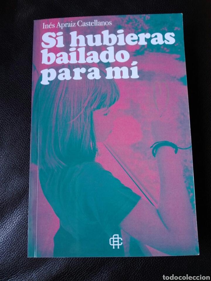 INÉS APRAIZ CASTELLANOS SI HUBIERAS BAILADO PARA MÍ. LIBRO NUEVO (Libros Nuevos - Narrativa - Literatura Española)
