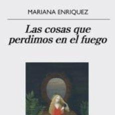 Libros: LAS COSAS QUE PERDIMOS EN EL FUEGO. Lote 198858997
