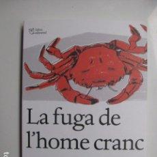 Livros: LIBRO LA FUGA DE L'HOME CRANC - ED. L'ALTRE - GUILLEM SALA - NUEVO - EN CATALAN. Lote 198937855