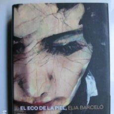 Livres: LIBRO EL ECO DE LA PIEL - ED. ROCA - ELIA BARCELO - NUEVO. Lote 199141755