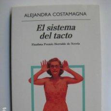 Libros: LIBRO EL SISTEMA DEL TACTO - ED. ANAGRAMA - ALEJANDRA COSTAMAGNA - NUEVO . Lote 199210887