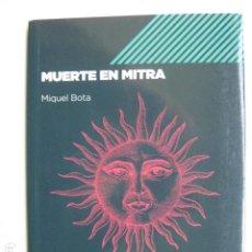 Libros: LIBRO MUERTE EN MITRA - ED. MAGMA - MIQUEL BOTA - NUEVO . Lote 199210990