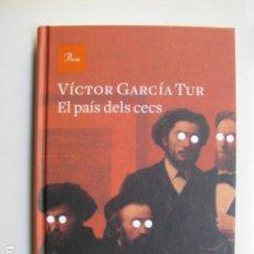 Libros: LIBRO EL PAIS DELS CECS - ED. ONIUM - VICTOR GARCIA TUR - NUEVO EN CATALAN. Lote 199217567