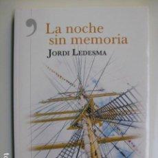 Livros: LIBRO LA NOCHE SIN MEMORIA - ED. ALREVES - JORDI LEDESMA - NUEVO . Lote 199218280