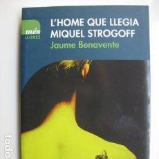 Libros: LIBRO L'HOME QUE LLEGIA MIQUEL STROGOFF - ED. MES LLIBRES - JAUME BENAVENTE - NUEVO EN CATALAN. Lote 199218742