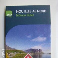 Libros: LIBRO NOU ILLES AL NORD - ED. MES LLIBRES - MONICA BATET - NUEVO EN CATALAN. Lote 199219022