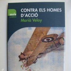 Libros: LIBRO CONTRA EL HOMES D'ACCIO - ED. MES LLIBRES - MARIÀ VELOY - NUEVO EN CATALAN. Lote 199219401