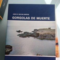 Libri: JOSÉ MARÍA MAYAN SANTOS - GORGOLAS DE MUERTE (NUEVO). Lote 199821685