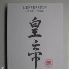 Livros: LIBRO L'EMPERADOR - ED. COMANEGRA - JORDI COCA NUEVO EN CATALAN. Lote 199963185