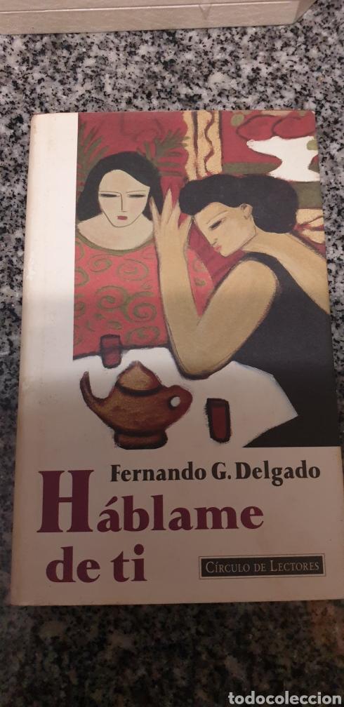 HÁBLAME DE TI. FERNANDO G. DELGADO (Libros Nuevos - Narrativa - Literatura Española)