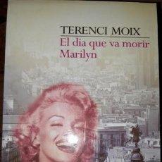 Libros: EL DIA QUE VA MORIR MARILYN. Lote 201288458