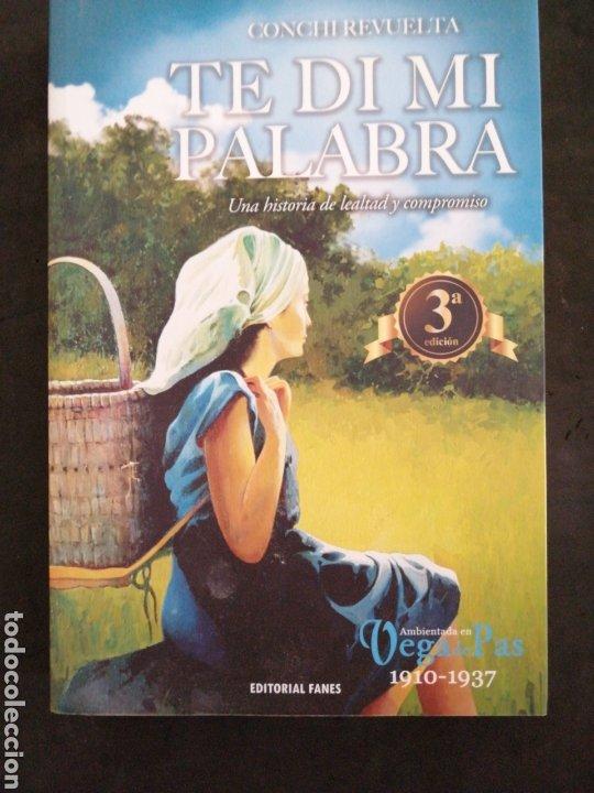 TE DI MI PALABRA., CONCHI REVUELTA (Libros Nuevos - Narrativa - Literatura Española)
