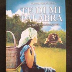 Libros: TE DI MI PALABRA., CONCHI REVUELTA. Lote 202013365