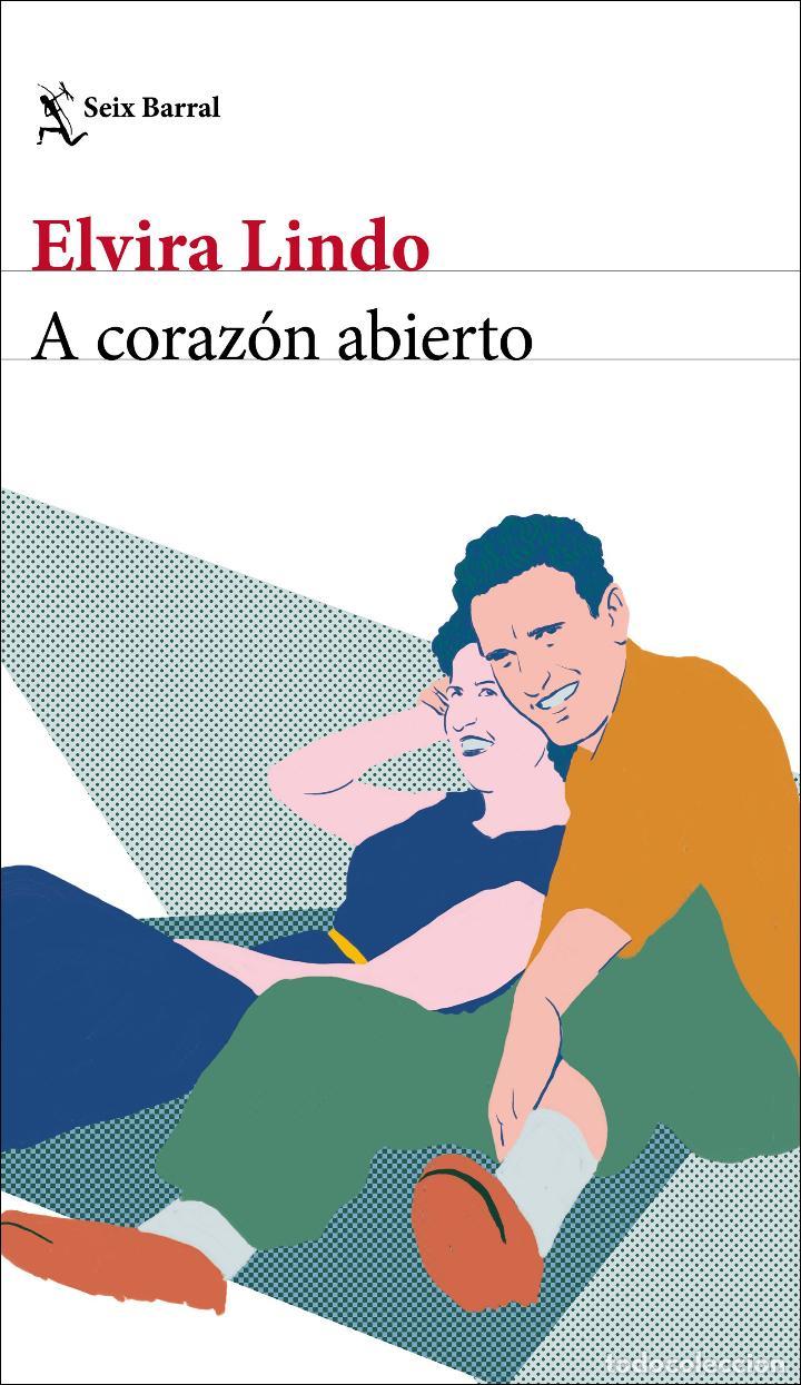 A CORAZÓN ABIERTO. ELVIRA LINDO (Libros Nuevos - Narrativa - Literatura Española)