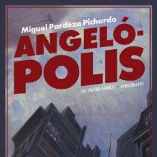 Libros: ANGELÓPOLIS. MIGUEL PARDEZA PICHARDO. Lote 203465380