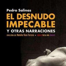 Libros: EL DESNUDO IMPECABLE Y OTRAS NARRACIONES. PEDRO SALINAS. Lote 203489561