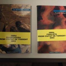 Libros: OBRA GUANYADORA Y OBRA FINALISTA PREMI CIUTAT DE TORRENT 2003 VICENT SANCHÍS. FRANCESC MOMPÓ. Lote 203516557