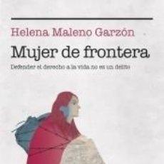 Libri: MUJER DE FRONTERA: DEFENDER EL DERECHO A LA VIDA NO ES UN DELITO. Lote 204777105