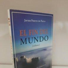 Libros: EL FIN DEL MUNDO (RELATOS), JAVIER PRIETO DE PAULA, NARRATIVA / NARRATIVE, FIRMADO Y DEDICADO, 2019. Lote 205132443