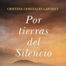 Libros: POR TIERRAS DEL SILENCIO. Lote 205657670