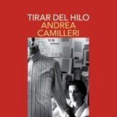 Libros: TIRAR DEL HILO (SALVO MONTALBANO 29). Lote 205688157