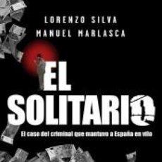 Libros: EL SOLITARIO: EL ATRACADOR QUE SE GUSTABA DEMASIADO. Lote 205688185