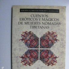 Libri: LIBRO CUENTOS EROTICOS Y MAGICOS DE MUJERES NOMADAS TIBETANAS - ED. PAIDOS ORIENTALIA. Lote 205723865