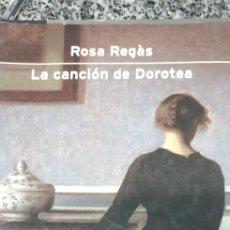 Libros: ROSA REGÁS. LA CANCIÓN DE DOROTEA. Lote 205754501