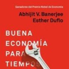 Libros: BUENA ECONOMÍA PARA TIEMPOS DIFÍCILES: EN BUSCA DE MEJORES SOLUCIONES A NUESTROS MAYORES PROBLEMAS. Lote 205760366