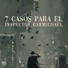 Libros: 7 CASOS PARA EL INSPECTOR CARMICHAEL. Lote 205805580