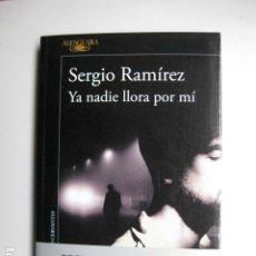 Libros: LIBRO - YA NADIE LLORA POR MI - ED. ALFAGUARA - SERGIO RAMIREZ - NUEVO. Lote 205833592