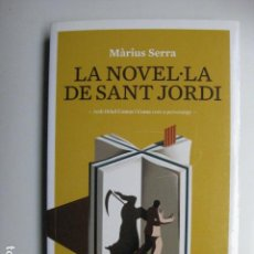 Libros: LIBRO - LA NOVEL·LA DE SANT JORDI NOVEL-LA - ED. AMSTERDAM - MARIUS SERRA - NUEVO EN CATALAN. Lote 205836362
