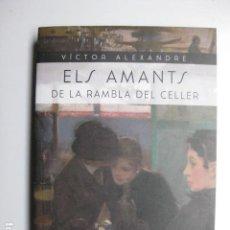 Libros: LIBRO - ELS AMANTS DE LA RAMBLA DEL CELLER - ED. METEORA - VICTOR ALEXANDRE - NUEVO EN CATALAN. Lote 205836771