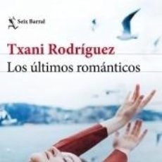Libros: LOS ÚLTIMOS ROMÁNTICOS. Lote 206966890