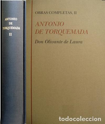 TORQUEMADA, ANTONIO DE. OBRAS COMPLETAS. II: DON OLIVANTE DE LAURA. 1997. (Libros Nuevos - Narrativa - Literatura Española)