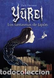 YUREI : LOS FANTASMAS DE JAPÓN (Libros Nuevos - Narrativa - Literatura Española)