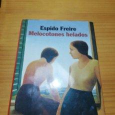 Libros: LIBRO MELOCOTONES HELADOS DE ESPIDO FREIRE. Lote 207444160