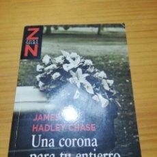 Libros: LIBRO UNA CORONA PARA TU ENTIERRO DE JAMES HADLEY CHASE. Lote 207444437