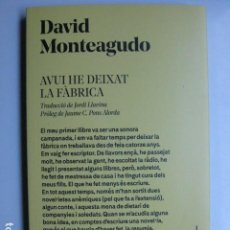 Livros: LIBRO - AVUI HE DEIXAT LA FABRICA - ED. RATA - DAVID MONTEAGUDO - NUEVO - EN CATALAN. Lote 207626320