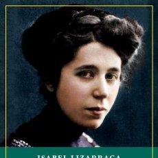 Libros: LUZ AJENA. EL ENIGMA DE MARÍA LEJÁRRAGA. ISABEL LIZARRAGA VIZCARRA. Lote 244773225