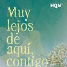 Libros: MUY LEJOS DE AQUÍ, CONTIGO. Lote 210193533