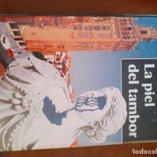 Libros: LA PIEL DEL TAMBOR. Lote 210202976