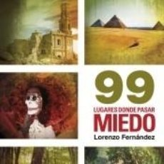 Libros: 99 LUGARES DONDE PASAR MIEDO. Lote 210552228