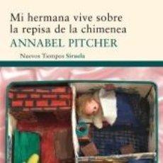 Libros: MI HERMANA VIVE SOBRE LA REPISA DE LA CHIMENEA. Lote 210552242